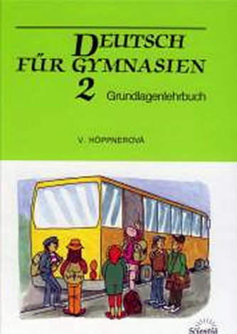Deutsch für Gymnasien 2 - Grundlagenlehrbuch