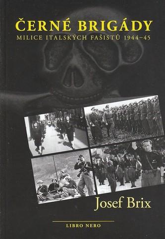 Černé brigády - Milice italských fašistů 1944-45