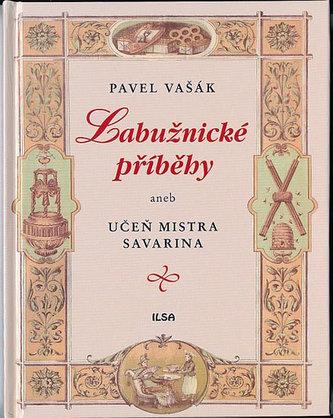 Labužnické příběhy aneb Učeň mistra Savarina