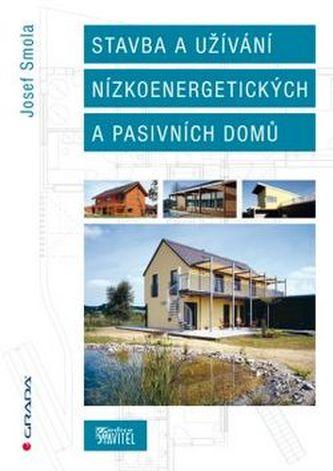 Stavba a užívání nízkoenergetických a pasivních do - Josef Smola