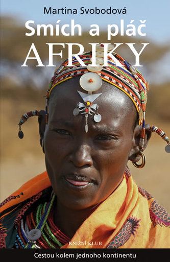 Smích a pláč Afriky. Cestou kolem jednoho kontinentu