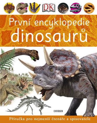 První encyklopedie dinosaurů - Příručka pro nejmenší čtenáře a spisovatele