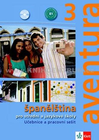 Aventura 3 - Španělština pro SŠ a JŠ- učebnice + PS + 2CD - Kateřina Brožová
