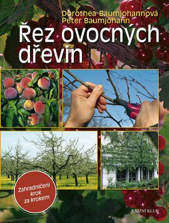 Řez ovocných dřevin - Zahradničení krok za krokem