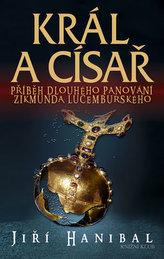 Král a císař - Příběh dlouhého panování Zikmunda Lucemburského