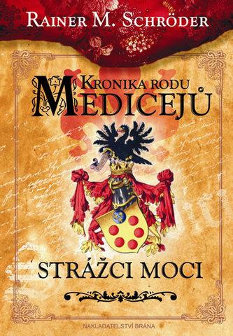 Kronika rodu Medicejů - Strážce moci