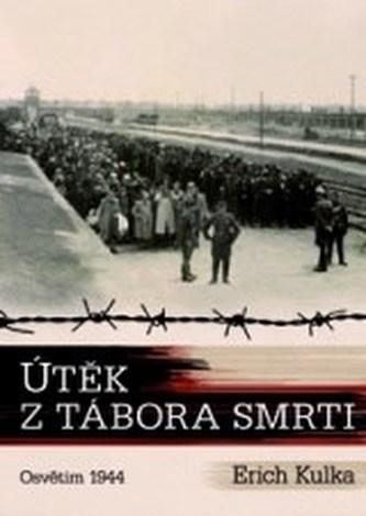 Útěk z tábora smrti - Osvětim 1944