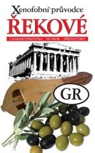 Xenofobní průvodce – Řekové (Charakteristika, humor, předsudky)