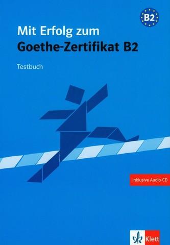 Mit Erfolg zum Goethe-Zertifikat B2 - kniha testů + CD