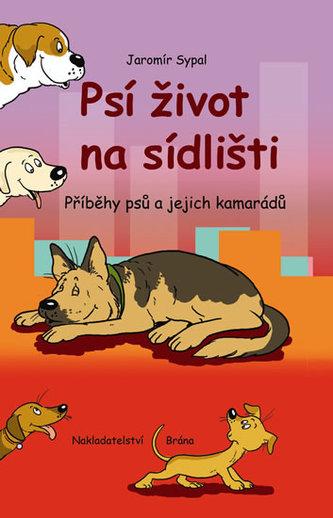 Psí život na sídlišti - Příběhy psů a jejich kamarádů