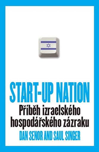 START-UP NATION - Příběh izraelského hospodářského zázraku