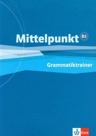 Mittelpunkt B2 Grammatiktrainer