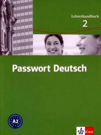 Passwort Deutsch 2 - Metodická příručka (3-dílný) - Albrecht U., Dane D., Fandrych Ch.,