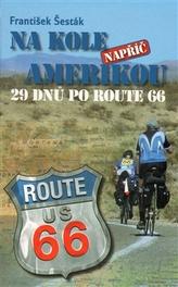Na kole napříč Amerikou – 29 dnů po ROUTE 66