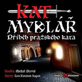 Kat Mydlář - Příběh pražského kata - CD