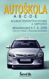 Autoškola A,B,C,D,E - Soubor testových otázek a odpovědí aktualizovaný k 1.9.2009