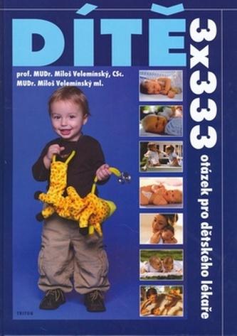 Dítě - 3x333 otázek pro dětského lékaře - 2. vydání