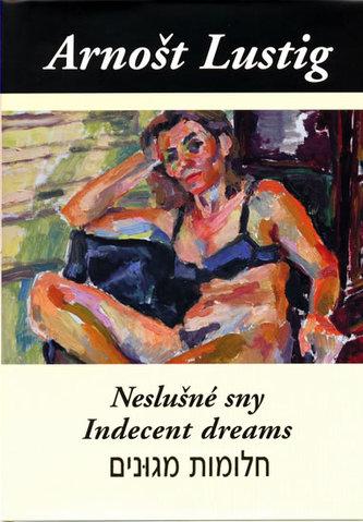 Neslušné sny (Trojjazyčné vydání: česko-anglicko-hebrejské)
