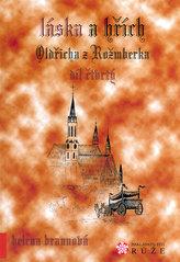 Láska a Hřích Oldřicha z Rožmberka - IV. díl