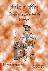 Láska a hřích Oldřicha z Rožmberka - III. díl
