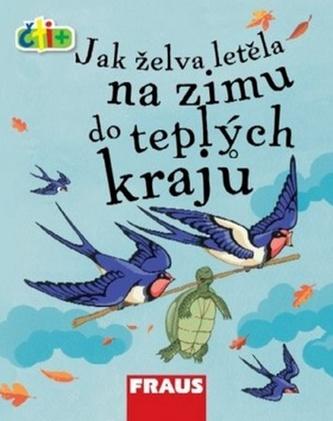 Jak želva letěla na zimu do teplých krajů (edice čti +)