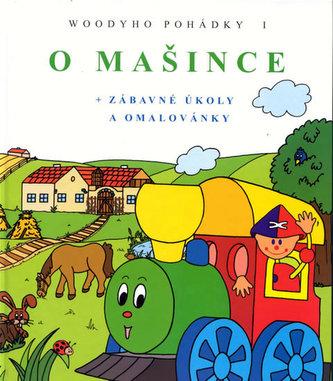 O mašince - Woodyho pohádky 1. (zábavné úkoly a omalovánky) - 2. vydání