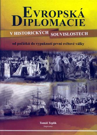 Evropská diplomacie v historických souvislostech od počátků do vypuknutí první světové války