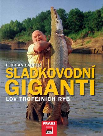 Sladkovodní giganti - Lov trojfejních ryb