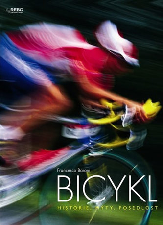 Bicykl - Historie, mýty, posedlost