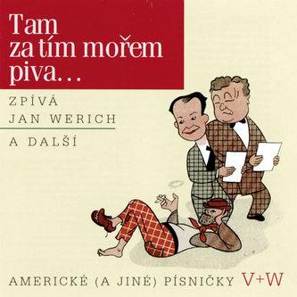 Tam za tím mořem piva... CD - Jan Werich