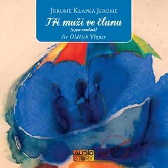 Tři muži ve člunu (o psu nemluvě) - KNP-2CD - Klapka Jerome Jerome
