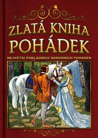 Zlatá kniha pohádek - Největší pokladnice národních pohádek - 2. vydání