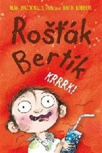 Rošťák Bertík – Krrrk!