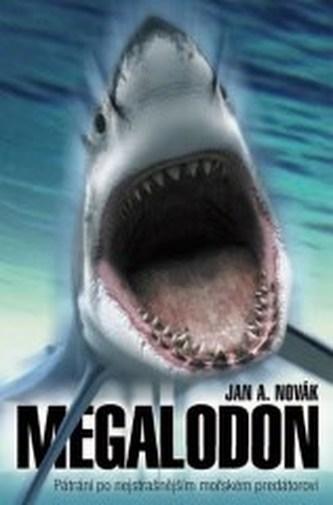 Megalodon - Pátrání po nejstrašnějším mořském predátorovi