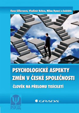 Psychologické aspekty změn v české společnosti - Ilona Gillernová