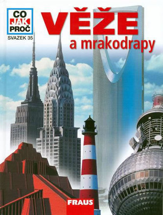 Věže a mrakodrapy - Co,Jak,Proč? - svazek 35