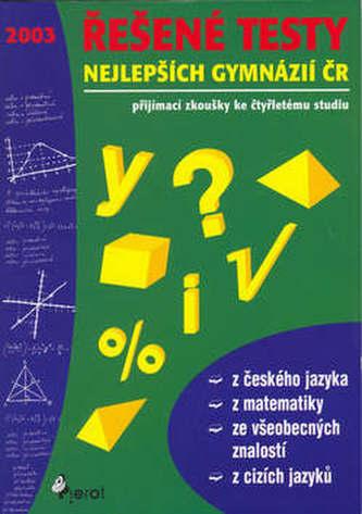 Řešené testy nejlepších gymnázií ČR 2003