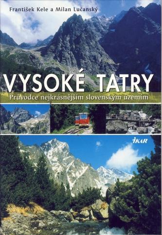 Vysoké Tatry Průvodce nejkrásnějším slovenským územím