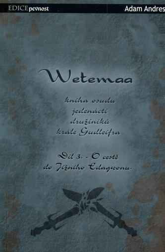 Wetemaa III: O cestě do Jižního Edagwonu