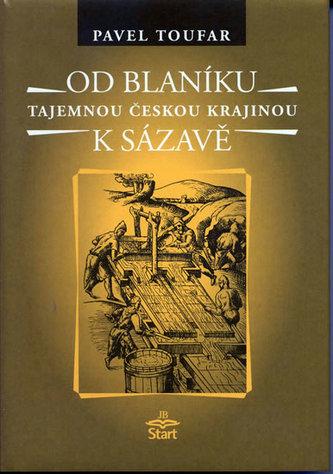 Od Blaníku k Sázavě - Tajemnou českou krajinou