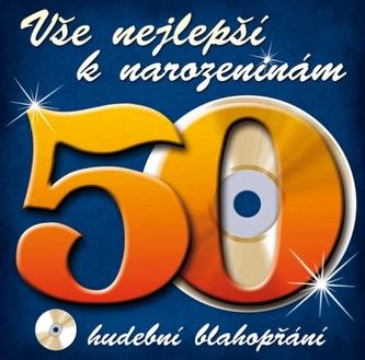 Vše nejlepší k narozeninám! 50 - Hudební blahopřání - CD