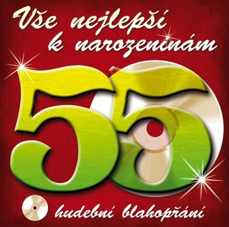 Vše nejlepší k narozeninám! 55 - Hudební blahopřání - CD