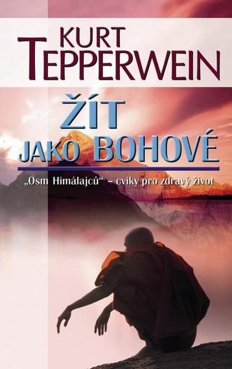 """Žít jako bohové - """"Osm Himálajců"""" - cviky pro zdravý život"""