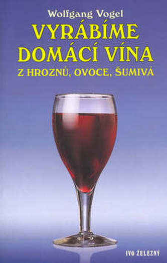 Varábíme domácí vína z hroznů, ovoce, šumivá