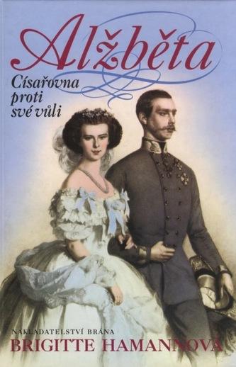 Alžběta - Císařovna proti své vůli
