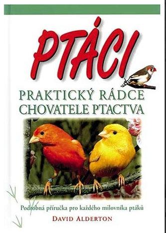 Ptáci - Praktický rádce chovatele ptactva