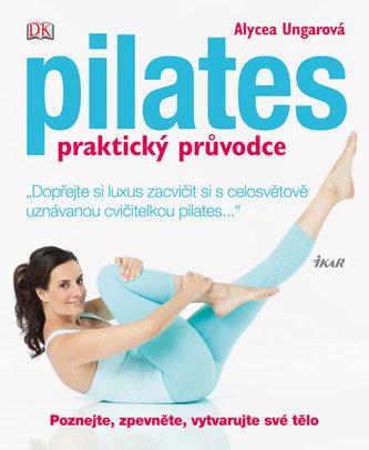 Pilates - praktický průvodce (DK)