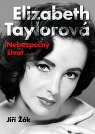 Elizabeth Taylorová - Nebezpečný život
