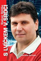 Vladimír Růžička - S lvíčkem v srdci