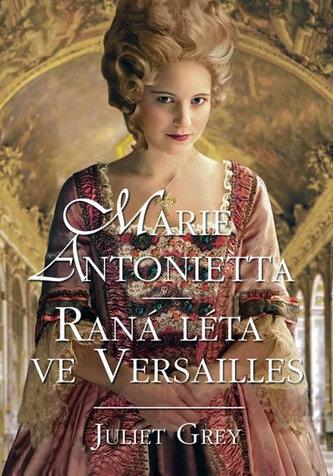 Marie Antoinetta - Raná léta ve Versailles